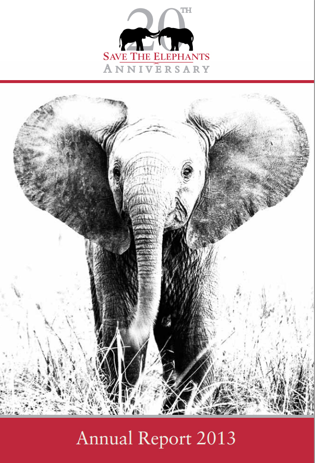 save the elephants, elephant, elephants are important, why elephants are important, STE, wildlife conservation, wildlife, elephant tusks, Samburu National Reserve, Kenya, annual reports, annual report, STE annual reports, STE annual report, report, funding, 2013